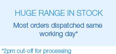 Huge range in stock - Most orders dispatched same working day* (*2pm cut-off for processing)